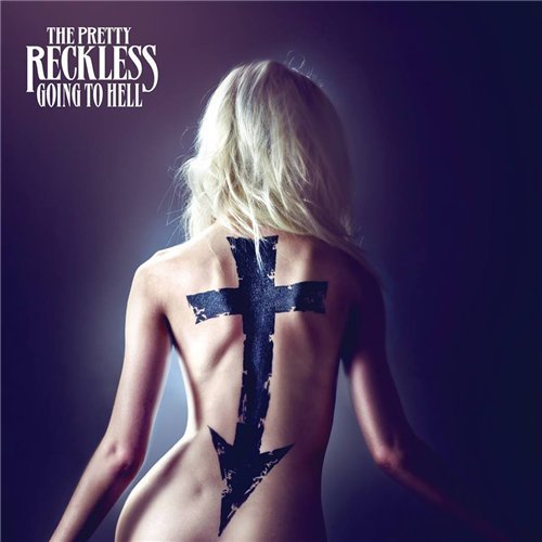 Going To Hell (2014) - The Pretty Reckless